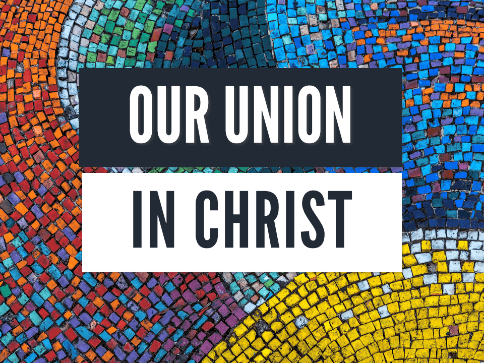 Our Union in Christ