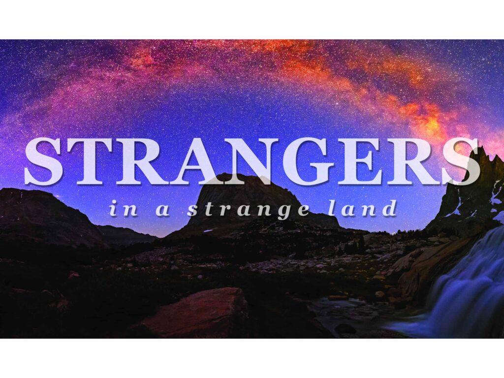 Strangers in a strange land - 9